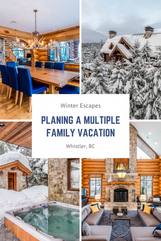 Winter escapes planning a multiple family vacation in for Whistler cabin rentals